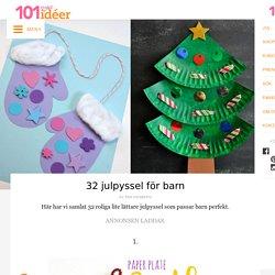» 32 julpyssel för barn – 101 idéer
