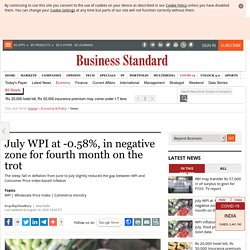 July WPI at -0.58%, in negative zone for fourth month on the trot