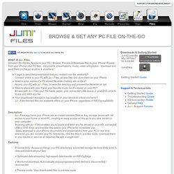 Jumi-Files, BROWSE & GET ANY PC FILE ON-THE-GO