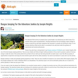 Bungee Jumping For the Adventure Junkies by Jumpin Heights