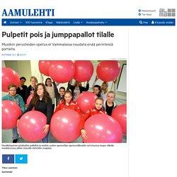 Pulpetit pois ja jumppapallot tilalle - Aamulehti