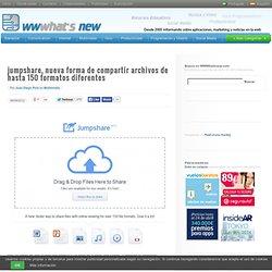 jumpshare, nueva forma de compartir archivos de hasta 150 formatos diferentes