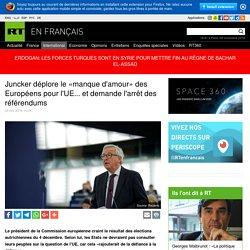 Juncker déplore le «manque d'amour» des Européens pour l'UE... et demande l'arrêt des référendums