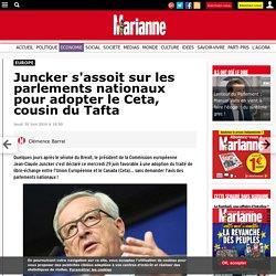 Juncker s'assoit sur les parlements nationaux pour adopter le Ceta, cousin du Tafta