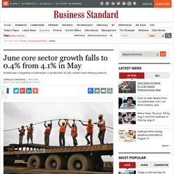 June core sector growth falls to 0.4% from 4.1% in May