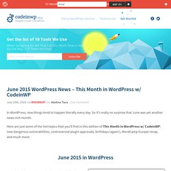 June 2015 WordPress News - This Month in WP w/ CodeinWP