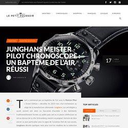 Junghans Meister Pilot Chronoscope : un baptême de l'air réussi - Le Petit Poussoir