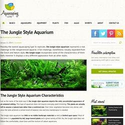 The Jungle Style Aquarium