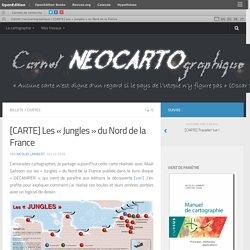 [CARTE] Les «Jungles» du Nord de la France – Carnet (neo)cartographique