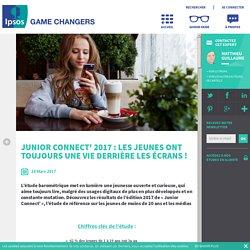 Enquête Ipsos - Junior Connect' 2017 : les jeunes ont toujours une vie derrière les écrans !