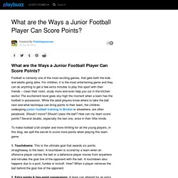 What are the Ways a Junior Football Player Can Score Points?