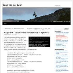 Juniper SRX – error: Could not format alternate root