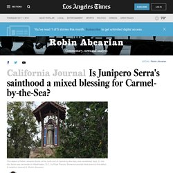 Is Junipero Serra's sainthood a mixed blessing for Carmel-by-the-Sea?