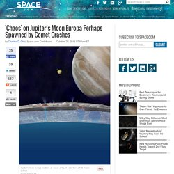 'Chaos' on Jupiter's Moon Europa Perhaps Spawned by Comet Crashes