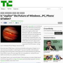 "Is ""Jupiter"" the Future of Windows…PC, Phone &Tablet?"