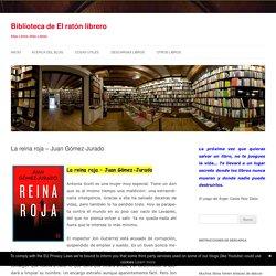 La reina roja – Juan Gómez-Jurado