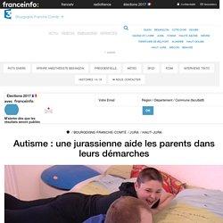 Autisme : une jurassienne aide les parents dans leurs démarches - France 3 Bourgogne-Franche-Comté