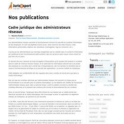 Cadre juridique des administrateurs réseaux