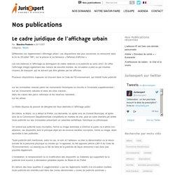 Le cadre juridique de l'affichage urbain - Avocat Lille