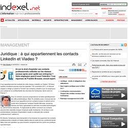Juridique : à qui appartiennent les contacts LinkedIn et Viadeo ?