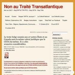 Le texte belge soumis aux 27 autres États et au Canada aura la même valeur juridique que le CETA lui-même. Il y a des avancées considérables.