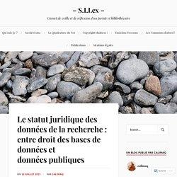 Le statut juridique des données de la recherche : entre droit des bases de données et données publiques – – S.I.Lex –