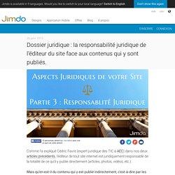 Dossier juridique - Part 3 : la responsabilité juridique de l'éditeur du site