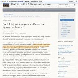 Quel statut juridique pour les témoins de Jéhovah en France ? - Droit des cultes & Témoins de Jéhovah