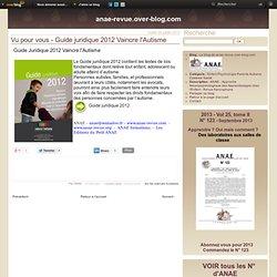 Vu pour vous - Guide juridique 2012 Vaincre l'Autisme