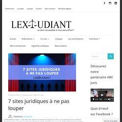 7 sites juridiques à ne pas louper - Lextudiant