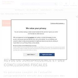 Revue de Jurisprudence et des conclusions fiscales - Editions Francis Lefebvre