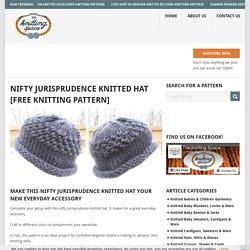 Nifty Jurisprudence Knitted Hat [FREE Knitting Pattern]