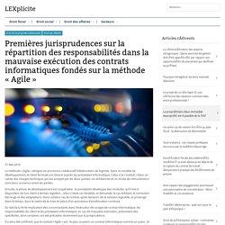 Premières jurisprudences sur la répartition des responsabilités dans la mauvaise exécution des contrats informatiques fondés sur la méthode «Agile»