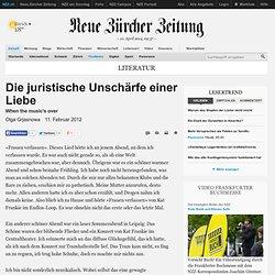 Die juristische Unschärfe einer Liebe - NZZ.ch, 11.02.2012