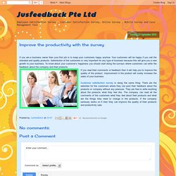 Jusfeedback Pte Ltd: Improve the productivity with the survey