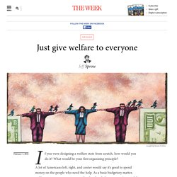 Just give welfare to everyone