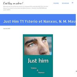 Just Him T1 Ysterio et Nanxos, N. M. Mass