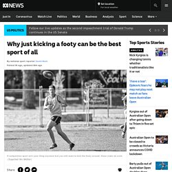 Why just kicking a footy can be the best sport of all