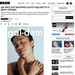 gal-dem just launched a print mag and it's a game changer