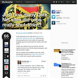 Just how many Dark Net sites did cops really shut down?