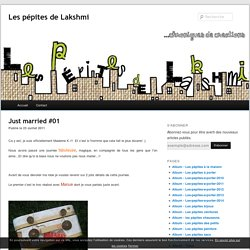 Just married #01 - Les pépites de Lakshmi