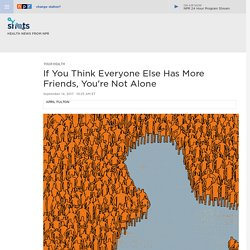 Just The Perception That Your Friends Have More Friends Than You Can Make You Sad