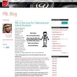 PBL Is Not Just For Talented and Gifted Students