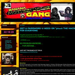 "JUSTcopyPASTED by BnnaGanG: GET A PASSWORD U NEED OR ""FACT THE HACK"" FOR EVERYONE"