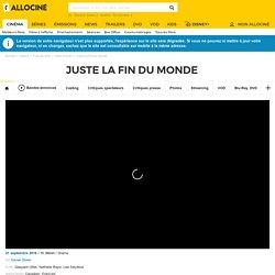Juste La Fin Du Monde - film 2016