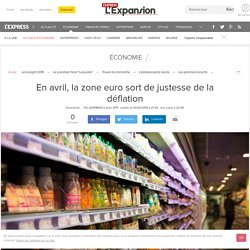 En avril (2015), la zone euro sort de justesse de la déflation - L'Express L'Expansion