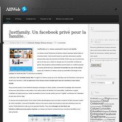 Justfamily. Un facebook privé pour la famille.