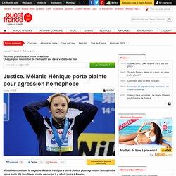Justice. Mélanie Hénique porte plainte pour agression homophobe