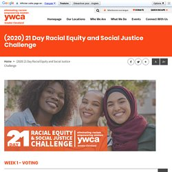 (2020) 21 Day Racial Equity and Social Justice Challenge - YWCA Greater Cleveland