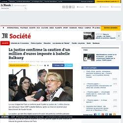 La justice confirme la caution de 1million d'euros imposée à Isabelle Balkany